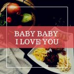 BABY BABY I LOVE YOU
