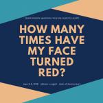 顔を真っ赤にするのは何回目?
