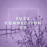 【fuzz connection】第五部